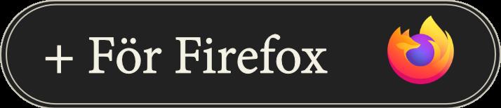 Till tillägget i Firefox add-ons.